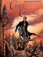 Vente Livre Numérique : La Croix de Cazenac - Tome 4 - Némésis  - Pierre Boisserie