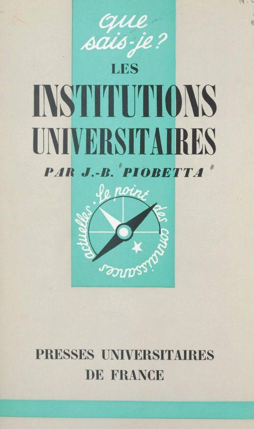 Les institutions universitaires en France  - Jean-Benoit Piobetta