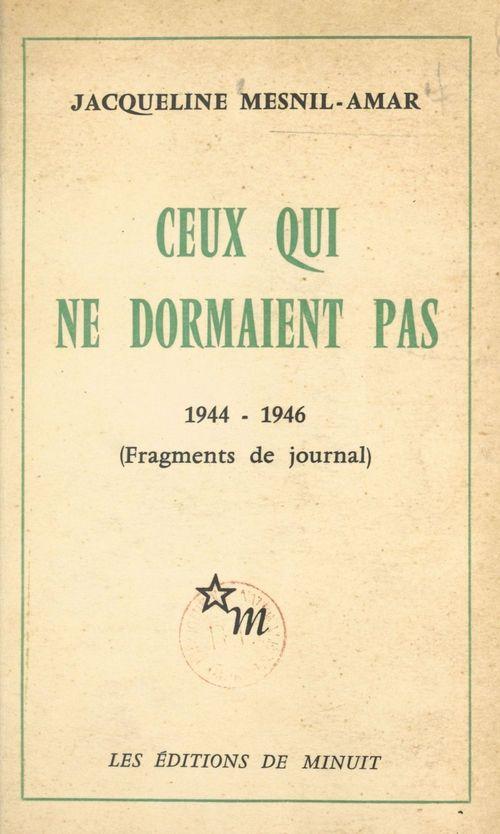 Ceux qui ne dormaient pas, 1944-1946 (Fragments de journal)