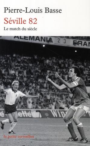 Séville 82 ; France-Allemagne : le match du siècle