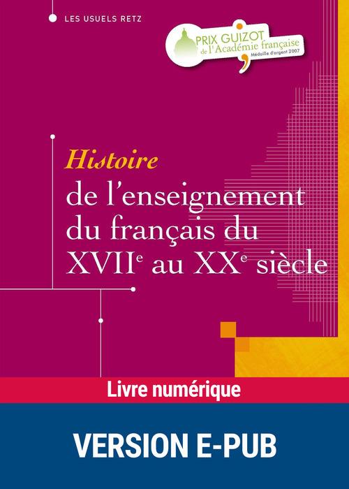Histoire de l'enseignement du français du XVII au XX siècle