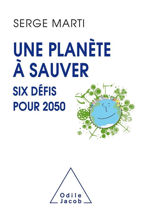 Une planète à sauver ; six défis pour 2050
