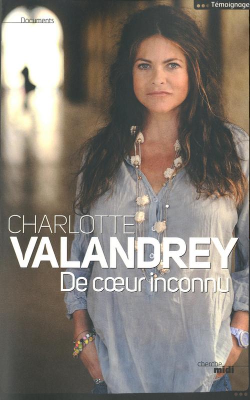 De coeur inconnu  - Charlotte Valandrey