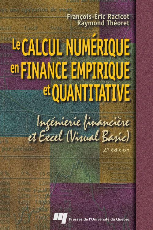Le calcul numérique en finance empirique et quantitative ; ingénierie financière et Excel (Visual Basic) (2e édition)
