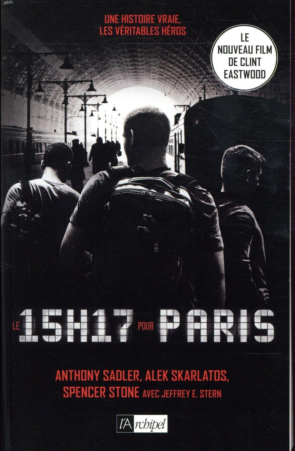 Le 15h17 pour Paris : l'histoire d'un train, d'un terrorriste et de trois héros
