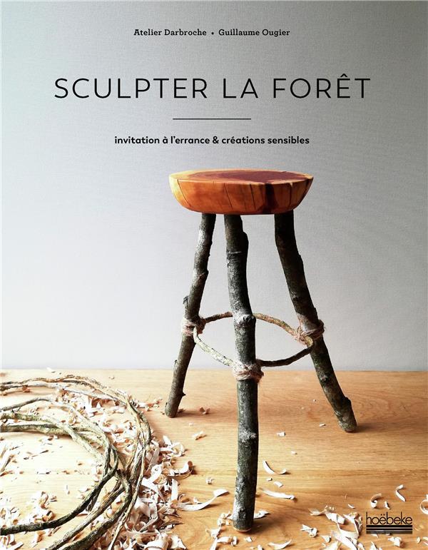Sculpter la forêt ; invitation à l'errance & créations sensibles