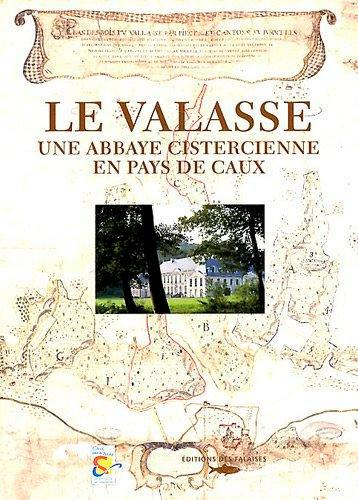 Le Valasse ; une abbaye cistercienne en Pays de Caux