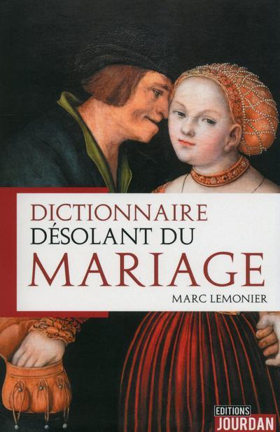 Dictionnaire désolant du mariage