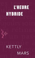 Vente Livre Numérique : L'heure hybride  - Kettly Mars