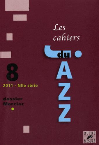 CAHIERS DU JAZZ T.8 ; dossier Marciac