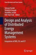Design and Analysis of Distributed Energy Management Systems  - Yoshihiko Susuki - Shinkichi Inagaki - Anh Tuan Tran - Tatsuya Suzuki