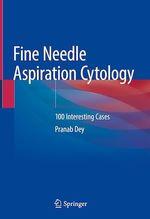 Fine Needle Aspiration Cytology  - Pranab Dey