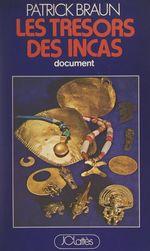 Les trésors des Incas (mythes et réalités)  - Patrick Braun