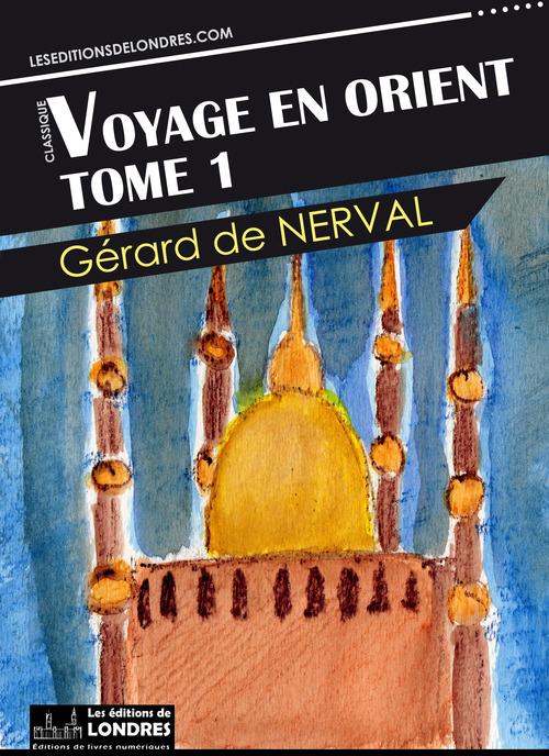 Voyage en Orient - Tome 1