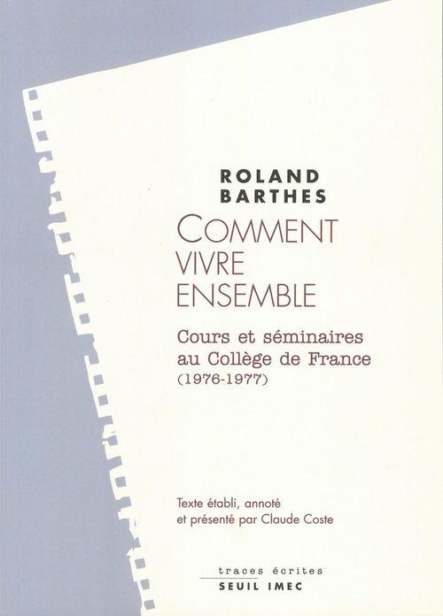 Comment vivre ensemble. cours et seminaires au college de france (1976-1977)