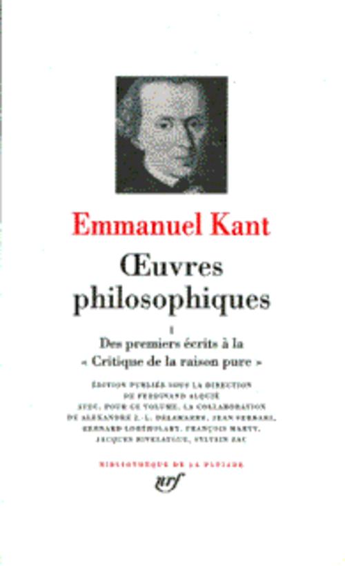 Oeuvres Philosophiques T.1 ; Des Premiers Ecrits A La Critique De La Raison Pure