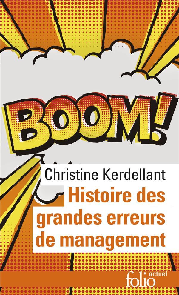 KERDELLANT CHRISTINE - HISTOIRE DES GRANDES ERREURS DE MANAGEMENT - ILS SE CROYAIENT LES MEILLEURS...