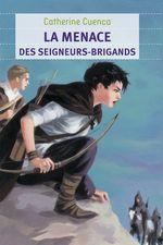 Vente EBooks : La menace des seigneurs brigands  - Catherine CUENCA