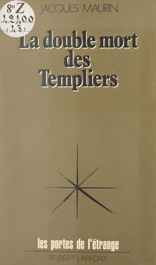 La double mort des Templiers