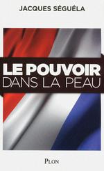 Vente EBooks : Le pouvoir dans la peau  - Jacques Séguéla