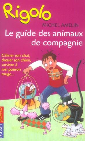 Rigolo t.43 ; le guide des animaux de compagnie