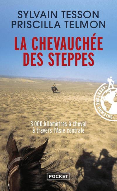 La chevauchée des steppes ; 3000 km à cheval à travers l'Asie centrale