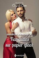 Vente EBooks : Fiançailles sur papier glacé  - Sharon Kendrick