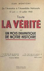 De l'Armistice à l'Assemblée nationale, 15 juin-15 juillet 1940  - Jean Montigny