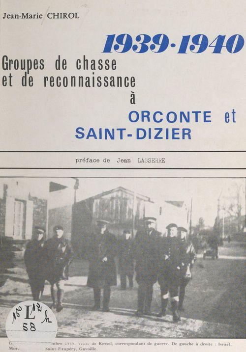 Groupes de chasse et de reconnaissance à Orconte et Saint-Dizier, 1939-1940