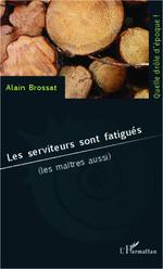 Vente Livre Numérique : Les serviteurs sont fatigués  - Alain BROSSAT