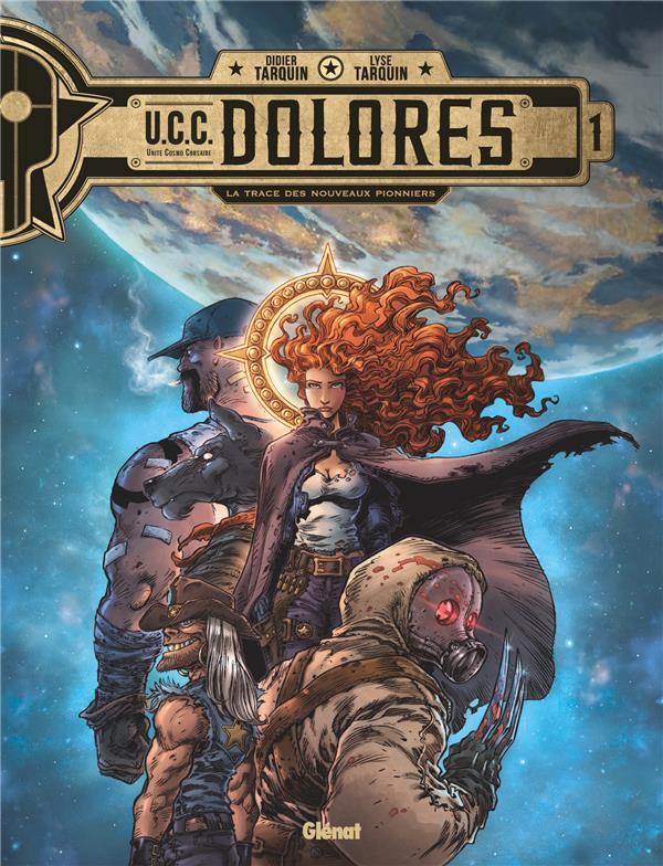 U.C.C. DOLORES T.1  -  LA TRACE DES NOUVEAUX PIONNIERS  TARQUIN, DIDIER