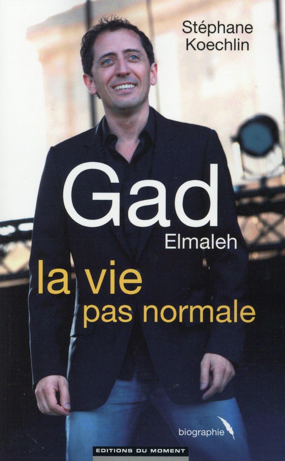 Gad Elmaleh ; la vie pas normale