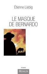 Vente Livre Numérique : Le masque de Bernardo  - Etienne Liebig