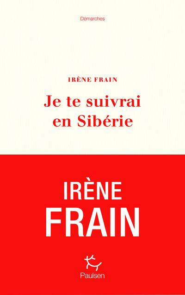 FRAIN, IRENE - JE TE SUIVRAI EN SIBERIE