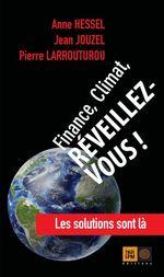 Vente EBooks : Finance, Climat, Réveillez-vous !  - Jean JOUZEL - Pierre LARROUTUROU - Anne HESSEL