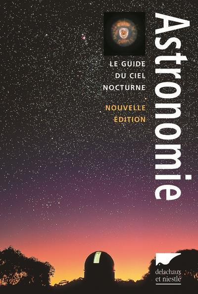 Astronomie ; Le Guide Du Ciel Nocturne