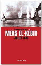 Vente Livre Numérique : Mers El-Kebir Juillet 1940  - Dominique LORMIER