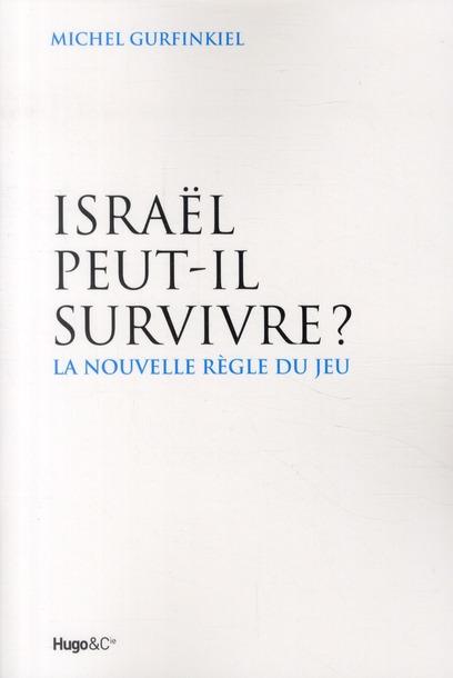 Israël peut-il survivre ? la nouvelle règle du jeu