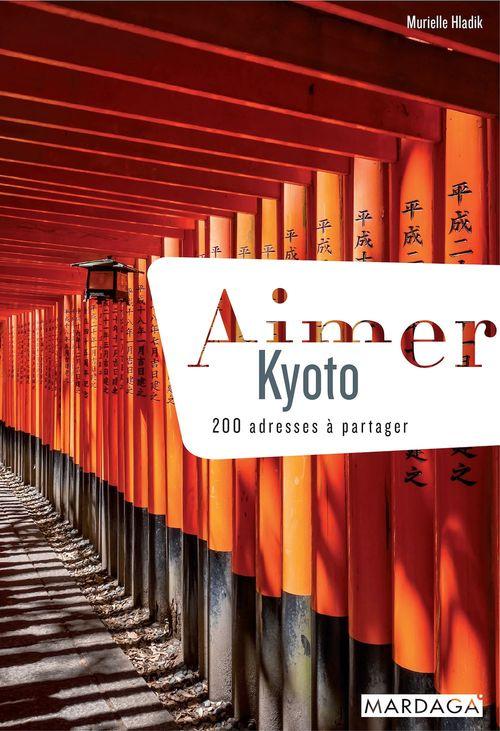 Aimer Kyoto ; 200 adresses à partager