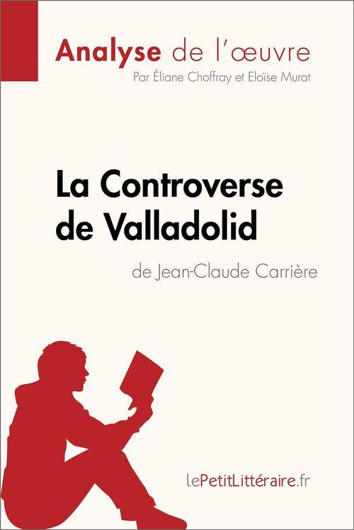 La Controverse de Valladolid de Jean-Claude Carrière (Analyse de l'oeuvre)  - lePetitLittéraire.fr  - Eloïse Murat  - lePetitLittéraire  - Eliane Choffray