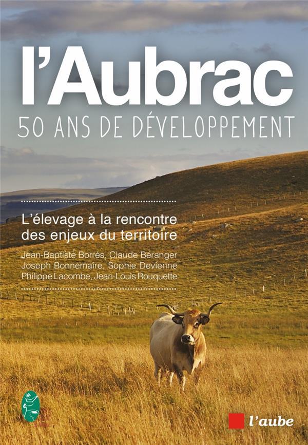 l'Aubrac, cinquante ans de développement ; l'élevage à la rencontre des enjeux du territoire