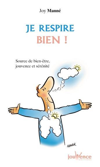 Je Respire Bien ! Source De Bien-Etre, Jouvence Et Serenite