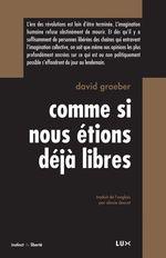 Vente EBooks : Comme si nous étions déjà libres  - David GRAEBER