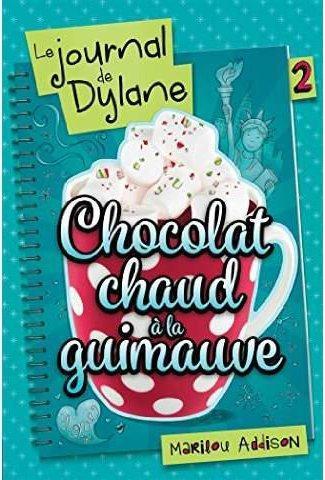 Le journal de Dylane T.2 ; chocolat chaud à la guimauve