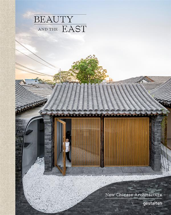 Beauty and the east ; new chinese architecture