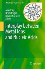 Interplay between Metal Ions and Nucleic Acids  - Astrid Sigel - Roland KO Sigel - Helmut Sigel