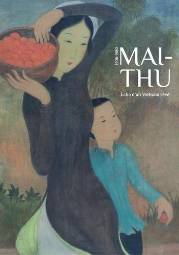 Maï-Thu : écho d'un Vietnam rêvé