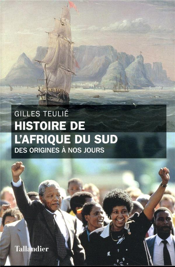 Histoire de l'Afrique du sud ; des origines à nos jours