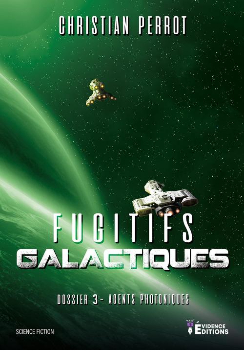 Agents photoniques dossier 3 - fugitifs galactiques