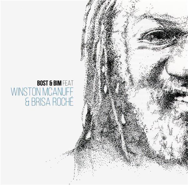 Bost & Bim feat. Winston McAnuff & Brisa Roché